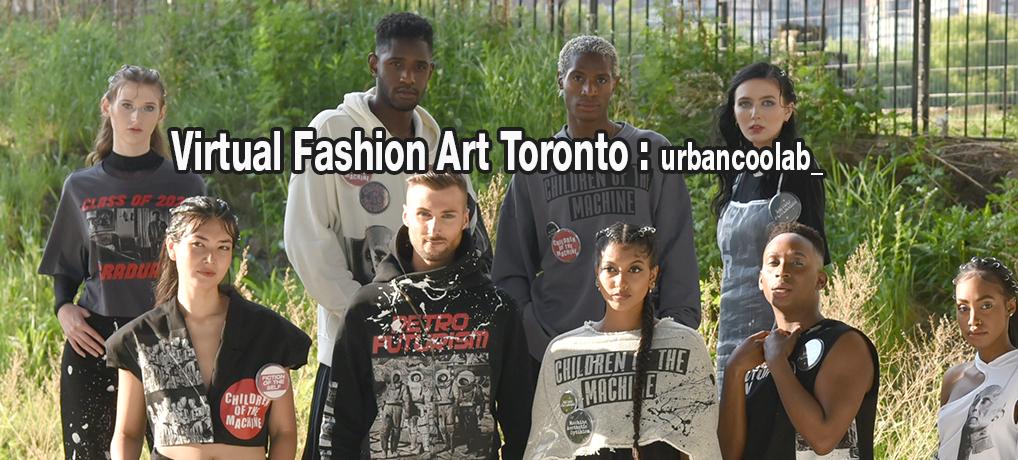 Virtual 2021 Fashion Art Toronto : urbancoolab_